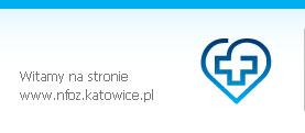 Witamy na stronie www.nfoz.katowice.pl