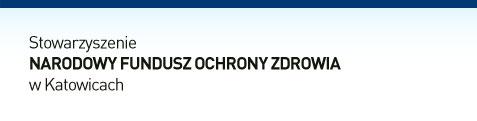 Stowarzyszenie NARODOWY FUNDUSZ OCHRONY ZDROWIA w Katowicach